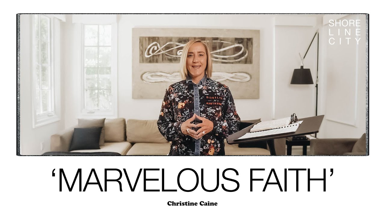 Christine Caine // Marvelous Faith