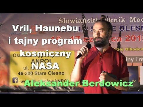 Vril, Haunebu i tajny program kosmiczny NASA - Aleksander Berdowicz