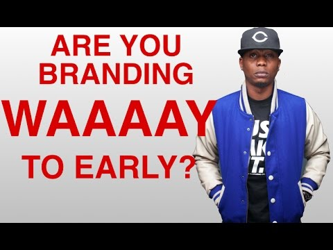 Are You Branding Too Early? - Artist Branding [Part 2]