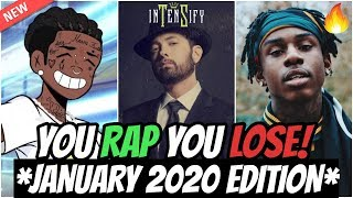 YOU RAP, YOU LOSE! *JANUARY 2020 EDITION* 🔥