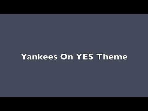 Yankees on YES Theme Music- 6 minute loop