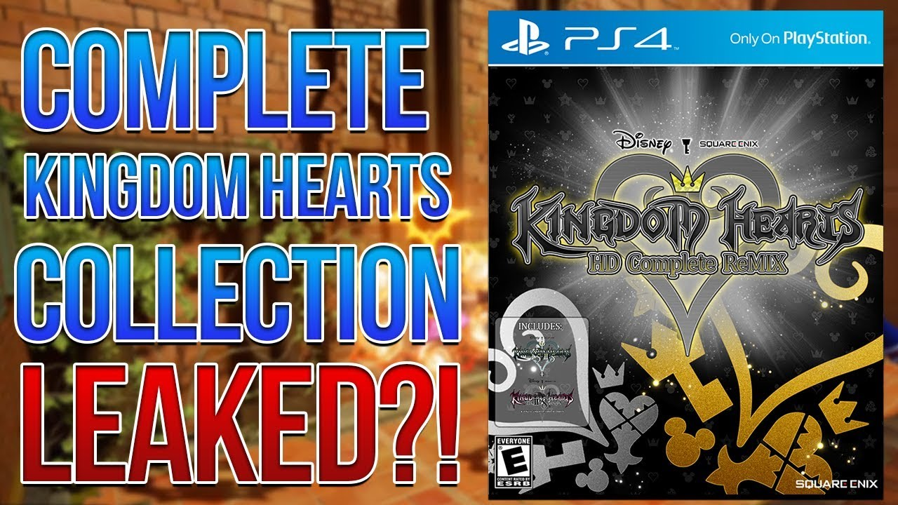 KINGDOM HEARTS COMPLETE COLLECTION FOR PS4 LEAKED?!