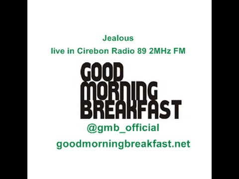 Jealous live in Cirebon Radio 89 2MHz FM   goodmorningbreakfast