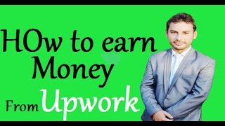 How to Make Money on Upwork.com in Urdu/Hindi Tutorial 1