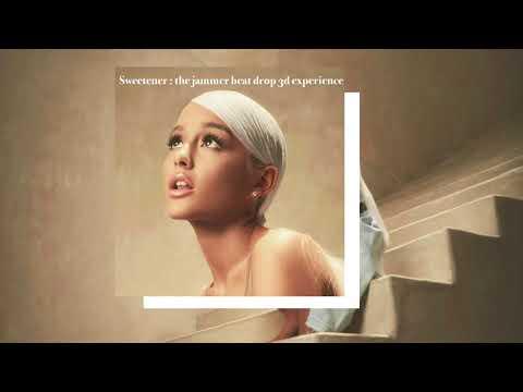 Ariana Grande - Sweetener : The Jammer Beatdrop 3D Experience