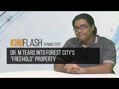 KiniFlash - 14 Mar: Dr. M tears into Forest City's