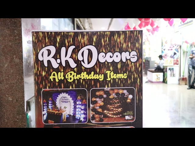 GLB | R.K DECORS LATEST BIRTHDAY GIFT COLLECTIONS & ACCERSORIES NOW OPEN AT ASIAN MALL