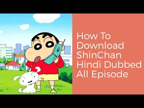How To Download ShinChan Hindi Dubbed All Episode