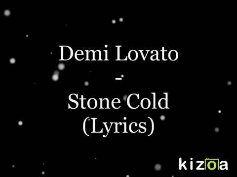 Demi Lovato-Stone Cold (lyrics)
