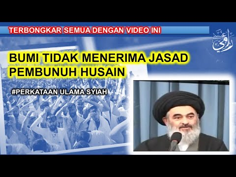 Syiah Berkata #24 - Bumi Tidak Menerima Jasad Pembunuh Husain