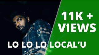 Lo Lo Lo Local'u Official Music Video | MC Kinin