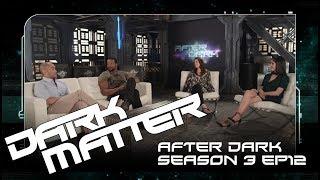 "After Dark | Dark Matter Season 3 Episode 12 ""My Final Gift To You"" | SYFY Australia"