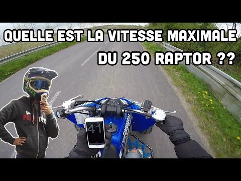 ON TESTE LA VITESSE MAXIMALE DU 250 RAPTOR / top speed