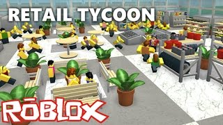 [EL] Roblox: LET's GET OUR SUPERMERCATO! Retail Tycoon