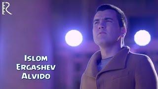 Islom Ergashev - Alvido   Ислом Эргашев - Алвидо