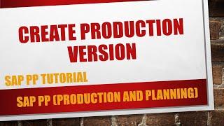 Comment créer de la version de production dans SAP PP (C223)