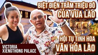 Tốn bao nhiêu tỉ để ở biệt điện Vua Lào Sisavang 3 đêm tại Victoria Xieng Thong Palace ???