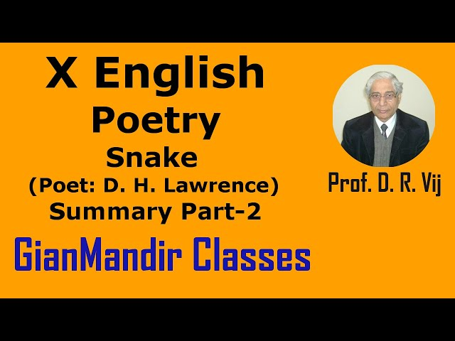 X English | Poetry | Snake (Poet: D. H. Lawrence) | Summary Part-2  by Puja Ma'am