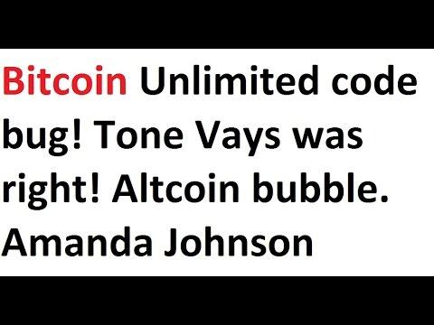 Bitcoin Unlimited code bug! Tone Vays was right! Altcoin bubble. Amanda Johnson