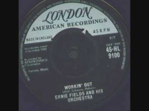 ernie fields - workin out [London 9100]