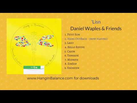Hang OutBack  By Daniel Waples & Friends | Track 2 | 'Lisn Album (audio Only)