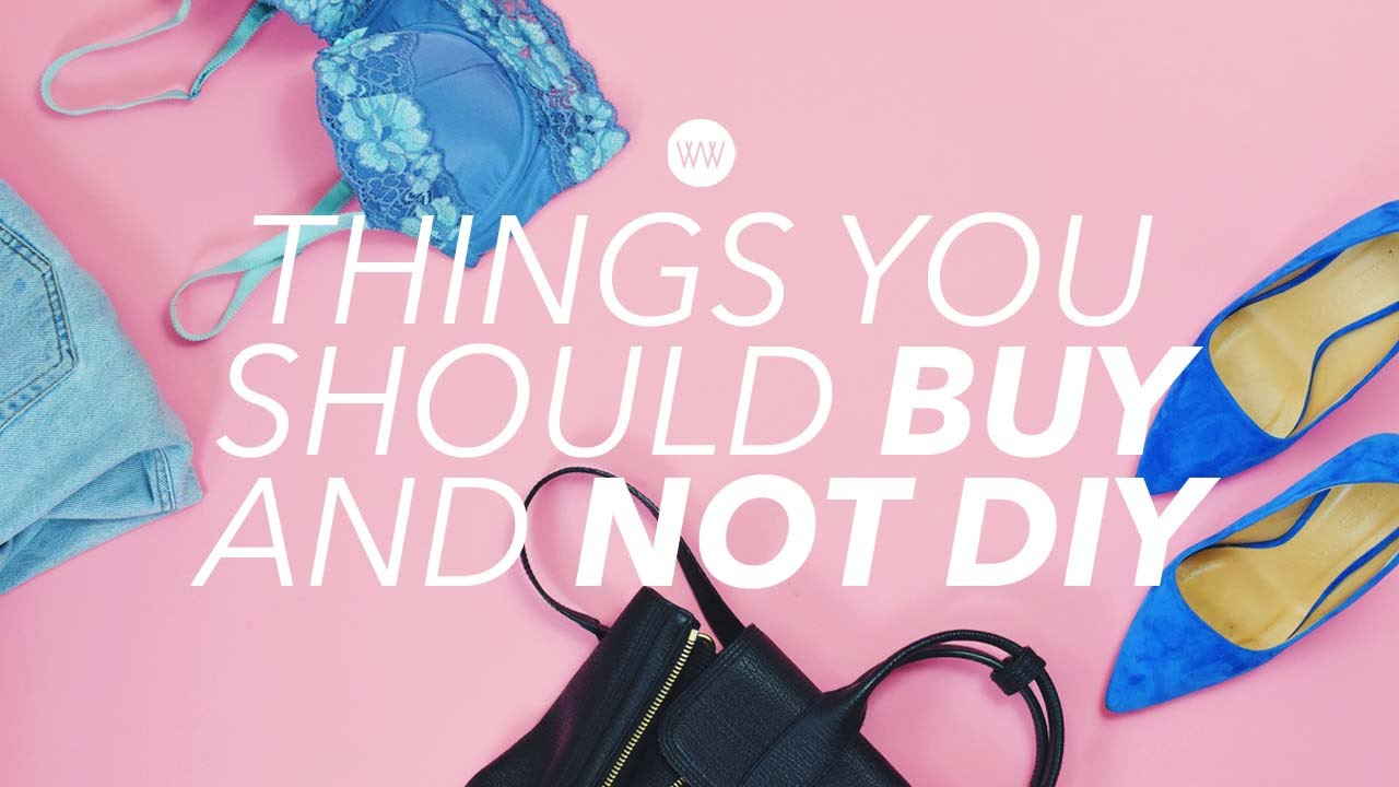 Things you should BUY and not DIY | WITHWENDY