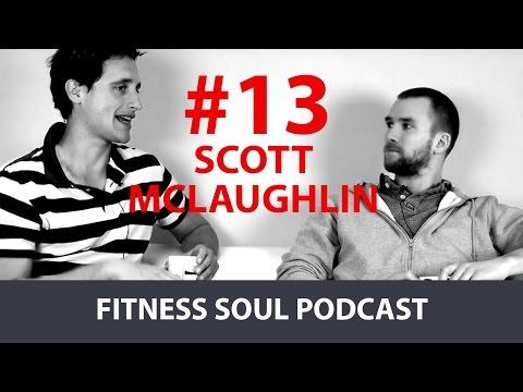 Scott McLaughlin – Kettlebell Sport Champion   Fitness Soul Podcast #13