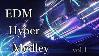 【BGM】EDM Hyper Medley vol.1 - Selected by Zorupus