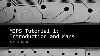 MIPS Tutorial 1 Intro and Mars