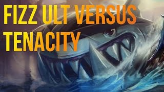 Fizz ult vs tenacity (Bugged?)