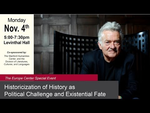 Historicization of History as Political Challenge and Existential Fate