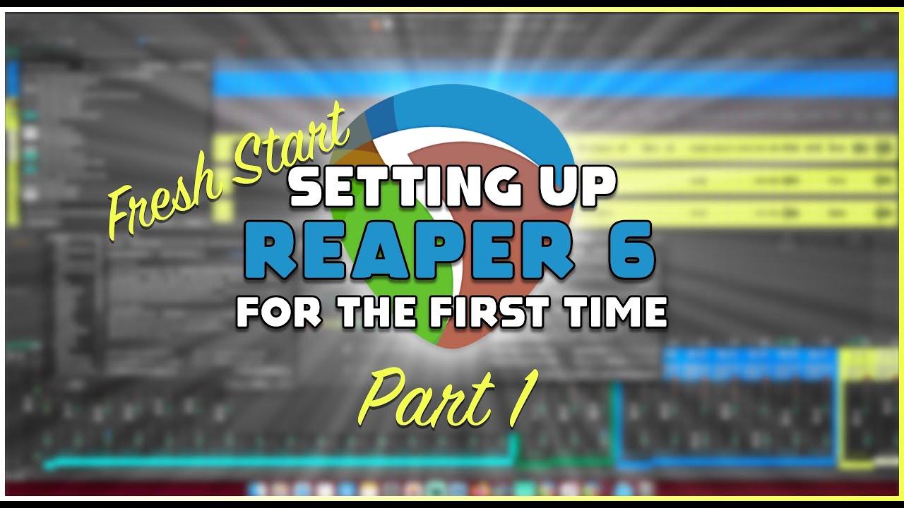 Download Fresh Start: REAPER 6 Settings - Part 1