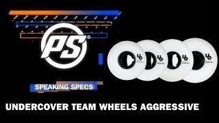 Undercover Wheels - 55mm, 58mm, 59mm, 60mm team wheels - Powerslide Speaking Specs