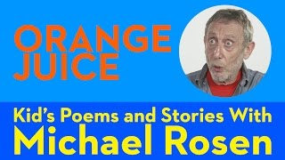 Orange Juice - Kids' Poems and Stories With Michael Rosen Video