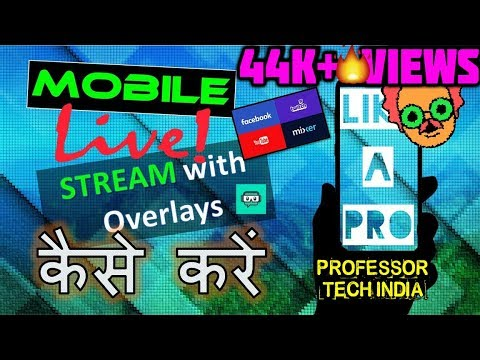 How To Stream Games From Mobiles Like A Professional Streamer (Hindi) Tutorial