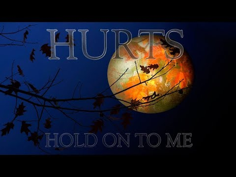 Hurts - Hold on to me (Lyric Video)