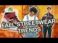 FALL 2017 STREETWEAR TRENDS/ ESSENTIALS!