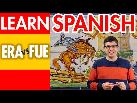 Learn Spanish: Era vs Fue - Differences between era and fue