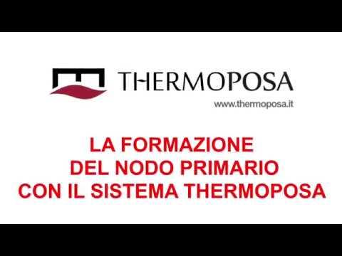 2° La formazione del nodo primario con il sistema THERMOPOSA