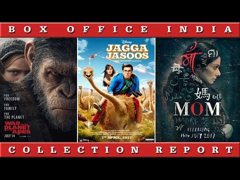 Box Office Collection Of Jagga Jasoos,Tubelight, Mom, War for the Planet of the Apes | 2017