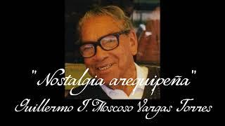 Nostalgia arequipeña - Guillermo J. Moscoso Vargas Torres