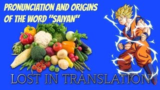 How do you pronounce Saiyan the RIGHT way - Dragon Ball Lost In Translation 01