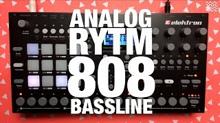 Drop the Bass: Analog Rytm 808 Bassline Tutorial