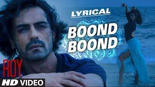 'Boond Boond' Full Audio Song with LYRICS | Roy | Ankit Tiwari | T-SERIES