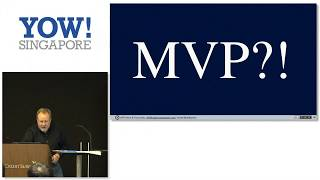 YOW! Singapore 2018 - Jeff Patton - MVP: and Why We Confuse Building to Learn with Building to Earn