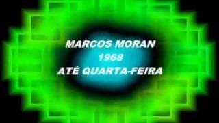 ATÉ QUARTA-FEIRA==MARCOS MORAN==1968.wmv
