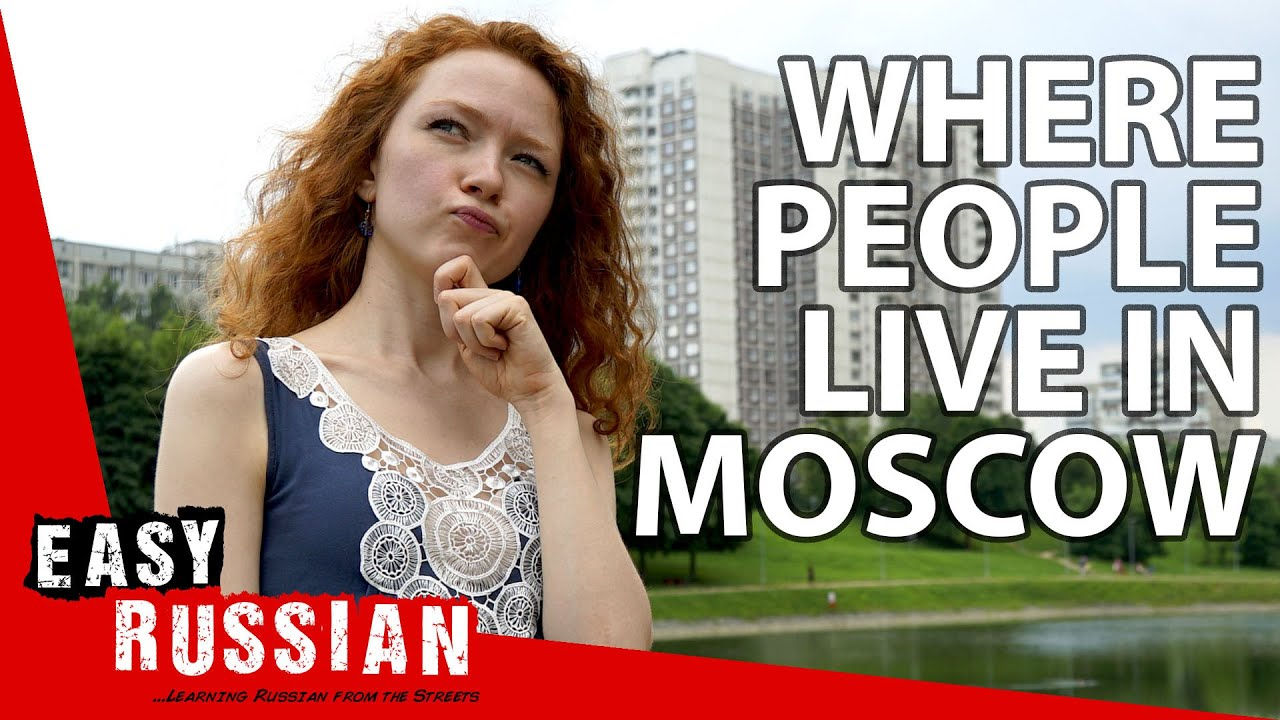 Moscow Districts: Where Russian People Actually Live | Easy Russian 64