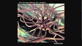 The Future Sound Of London - Cascade (Part 1).mp4
