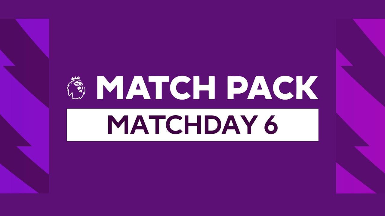 Premier League Match Pack - Matchday 6