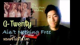G-Twenty - Ain't Nothing Free (ของฟรีไม่มีในโลก) (MV Reaction Monday) Mp3